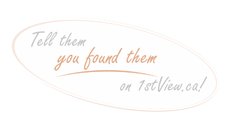 Tell them you found them on 1stView.ca!