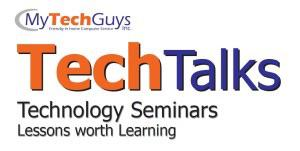 My Tech Guys is offering is popular Tech Talk Seminars from March 4 to April 15, 2015